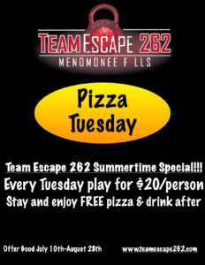 Pizza Tuesdays at TeamEscape 262